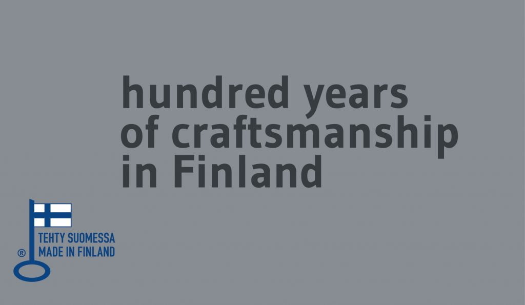 Hundred years of craftsmanship in Finland